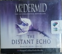 The Distant Echo written by Val McDermid performed by Peter Capaldi on CD (Abridged)