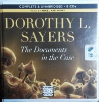 The Documents in the Case written by Dorothy L. Sayers performed by Nigel Anthony on CD (Unabridged)