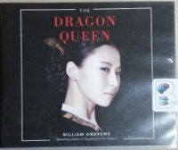 The Dragon Queen written by William Andrews performed by Todd McLaren and Janet Song on CD (Unabridged)