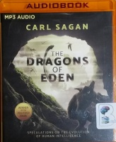 The Dragons of Eden written by Carl Sagan performed by JD Jackson and Ann Druyan on MP3 CD (Unabridged)