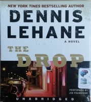 The Drop written by Dennis Lehane performed by Jim Frangione on CD (Unabridged)