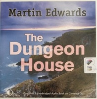 The Dungeon House written by Martin Edwards performed by Julia Franklin on Audio CD (Unabridged)