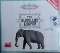 The Elephant Keeper written by Chris Nicholson performed by Roger May on CD (Unabridged)