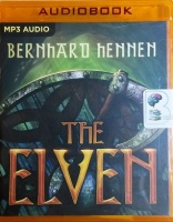 The Elven written by Bernhard Hennen performed by Michael Page on MP3 CD (Unabridged)