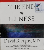 The End of Illness written by David B. Agus MD performed by Holter Graham on CD (Unabridged)