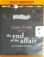 The End of the Affair written by Graham Greene performed by Colin Firth on MP3 CD (Unabridged)
