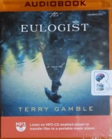 The Eulogist written by Terry Gamble performed by Cassandra Campbell on MP3 CD (Unabridged)