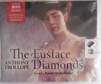 The Eustace Diamonds written by Anthony Trollope performed by David Shaw-Parker on Audio CD (Unabridged)