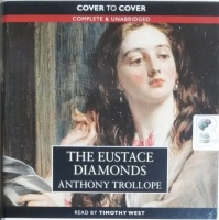 The Eustace Diamonds written by Anthony Trollope performed by Timothy West on CD (Unabridged)