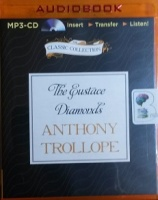 The Eustace Diamonds written by Anthony Trollope performed by Timothy West on MP3 CD (Unabridged)