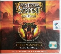 The Eye of the Serpent written by Philip Caveney performed by David Thorpe on CD (Unabridged)