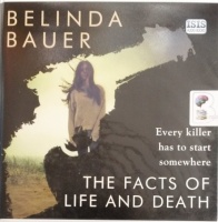 The Facts of Life and Death written by Belinda Bauer performed by Colleen Prendergast on Audio CD (Unabridged)
