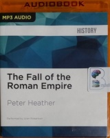 The Fall of the Roman Empire written by Peter Heather performed by Allan Robertson on MP3 CD (Unabridged)