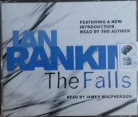 The Falls written by Ian Rankin performed by James Macpherson on CD (Abridged)