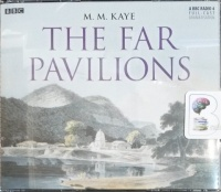 The Far Pavilions written by M.M. Kaye performed by Vineeta Rishi, Blake Ritson and Ayesha Dharker on CD (Abridged)