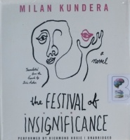 The Festival of Insignificance written by Milan Kundera performed by Richmond Hoxie on CD (Unabridged)