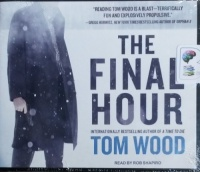 The Final Hour written by Tom Wood performed by Rob Shapiro on CD (Unabridged)