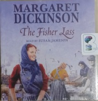 The Fisher Lass written by Margaret Dickinson performed by Susan Jameson on CD (Abridged)