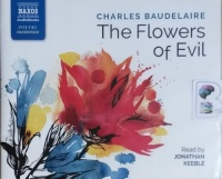 The Flowers of Evil written by Charles Baudelaire performed by Jonathan Keeble on CD (Unabridged)