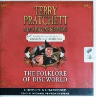 The Folklore of Discworld written by Terry Pratchett and Jacqueline Simpson performed by Michael Fenton Stevens on CD (Unabridged)