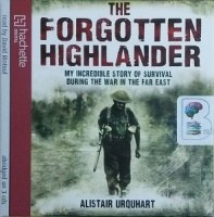 The Forgotten Highlander written by Alistair Urquhart performed by David Rintoul on CD (Abridged)