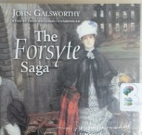 The Forsyte Saga written by John Galsworthy performed by Fred Williams on CD (Unabridged)