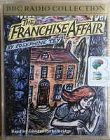 The Franchise Affair written by Josephine Tey performed by Edward Petherbridge on Cassette (Abridged)