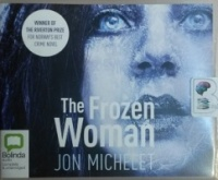 The Frozen Woman written by Jon Michelet performed by Sean Barrett on CD (Unabridged)