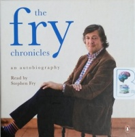 The Fry Chronicles written by Stephen Fry performed by Stephen Fry on CD (Unabridged)