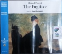 The Fugitive written by Marcel Proust performed by Neville Jason on CD (Abridged)