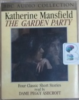 The Garden Party written by Katherine Mansfield performed by Peggy Ashcroft on Cassette (Abridged)