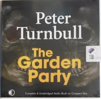 The Garden Party written by Peter Turnbull performed by Gordon Griffin on Audio CD (Unabridged)