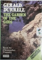 The Garden of The Gods written by Gerald Durrell performed by Christopher Timothy on Cassette (Unabridged)