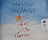 The Girl in the Corner written by Amanda Prowse performed by Amanda Prowse on CD (Unabridged)