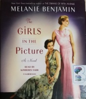 The Girls in the Picture written by Melanie Benjamin performed by Kimberly Farr on CD (Unabridged)