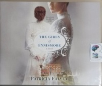 The Girls of Enismore written by Patricia Falvey performed by Alana Kerr Collins on CD (Unabridged)