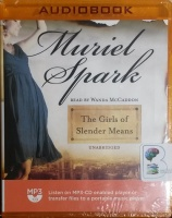 The Girls of Slender Means written by Muriel Spark performed by Wanda McCaddon on MP3 CD (Unabridged)