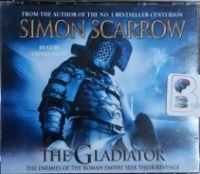 The Gladiator written by Simon Scarrow performed by Steven Pacey on CD (Abridged)