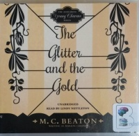 The Glitter and the Gold - Young Charms Series written by M.C. Beaton writing as Marion Chesney performed by Lindy Nettleton on CD (Unabridged)