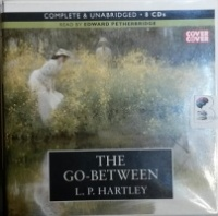 The Go-Between written by L.P. Hartley performed by Edward Petherbridge on CD (Unabridged)
