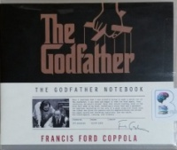 The Godfather Notebook written by Francis Ford Coppola performed by Francis Ford Coppola and Joe Mantegna on CD (Unabridged)