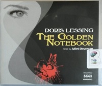 The Golden Notebook written by Doris Lessing performed by Juliet Stevenson on CD (Unabridged)
