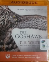 The Goshawk written by T.H. White performed by Simon Vance on MP3 CD (Unabridged)