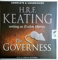 The Governess written by H.R.F. Keating writing as Evelyn Hervey performed by Sheila Mitchell on CD (Unabridged)