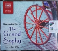 The Grand Sophy written by Georgette Heyer performed by Clare Wille on CD (Abridged)