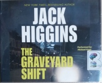 The Graveyard Shift written by Jack Higgins performed by Michael Page on CD (Unabridged)
