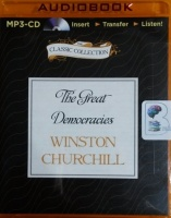 The Great Democracies written by Winston Churchill performed by Christian Rodska on MP3 CD (Unabridged)