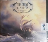 The Great Explorers - The European Discovery of America written by Samuel Eliot Morison performed by Frederick Davidson on CD (Unabridged)