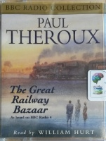 The Great Railway Bazaar written by Paul Theroux performed by William Hurt on Cassette (Abridged)