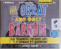 The Great and Only Barnum written by Candace Fleming performed by Christopher Lane on CD (Unabridged)